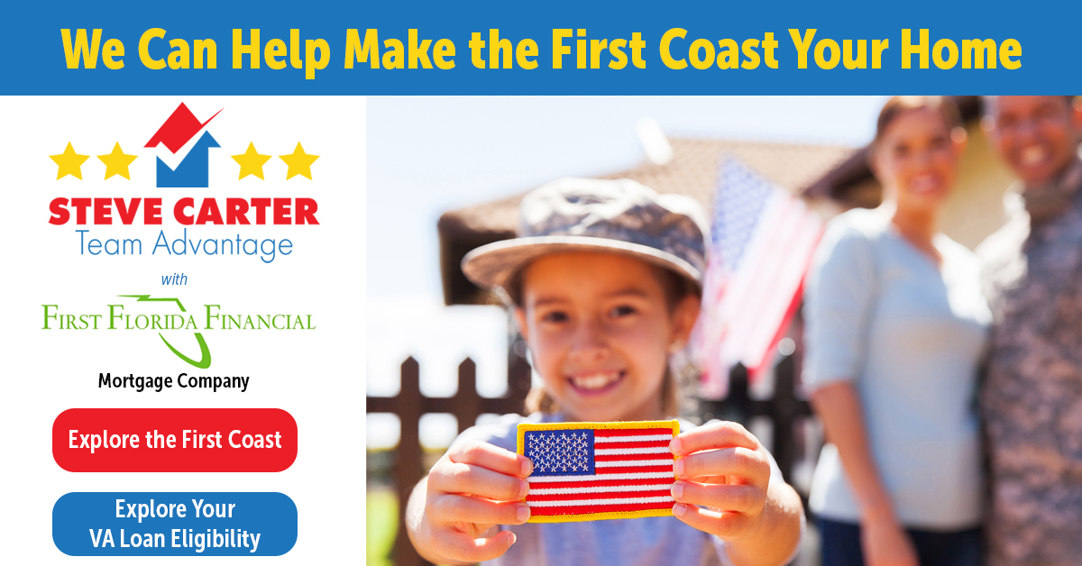 Steve Carter Team Advantage with First Florida Financial. Explore the First Coast and Your VA Loan Eligibility.