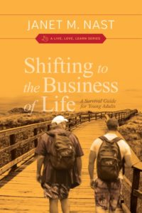 "Janet M. Nast- ""Shifting to the Business of Life"""